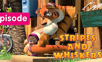 Masha and the Bear S01E20 Stripes and Whiskers